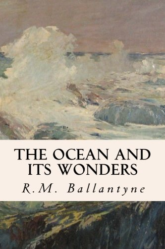 9781508995562: The Ocean and its Wonders