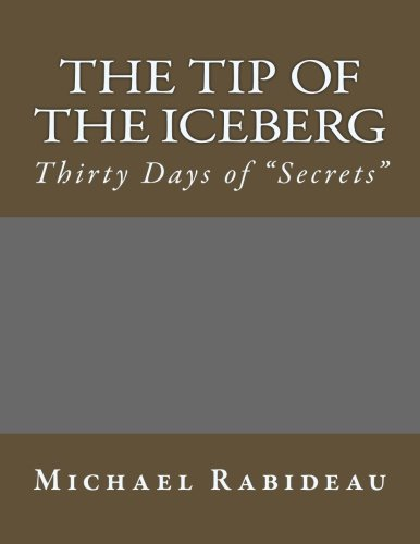 9781508996965: The Tip of the Iceberg: Thirty Days of