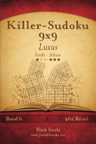 9781508997559: Killer-Sudoku 9x9 Luxus - Leicht bis Schwer - Band 6 - 462 Rätsel: Volume 6