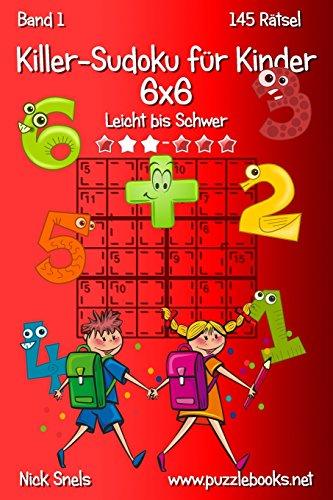 9781508997788: Killer-Sudoku f�r Kinder 6x6 - Leicht bis Schwer - Band 1 - 145 R�tsel: Volume 1