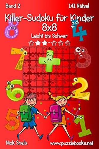 Killer-Sudoku Fur Kinder 8x8 - Leicht Bis: Snels, Nick