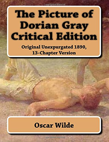 9781508998211: The Picture of Dorian Gray Critical Edition: Original Unexpurgated 1890, 13-Chapter Version