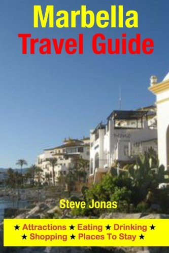 9781508998440: Marbella Travel Guide: Attractions, Eating, Drinking, Shopping & Places To Stay