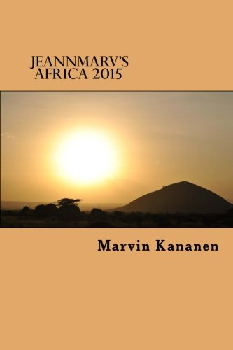 9781508999744: Jeannmarv's Africa 2015: Afoot and Lighthearted in Tanzania: Volume 3