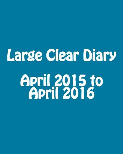 Large Clear Diary April 2015 to April 2016: Millard, Maisy
