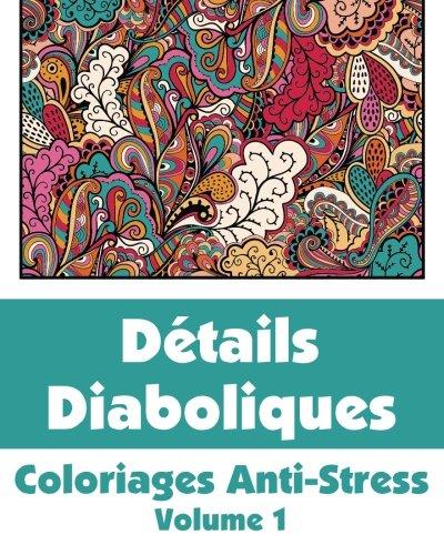 9781509100248: Détails Diaboliques - Coloriages Anti-Stress (Volume 1) (Livres de Coloriage Fun Artistique)