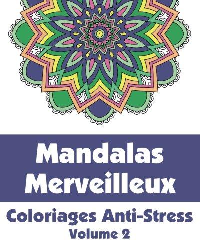 9781509100545: Mandalas Merveilleux - Coloriages Anti-Stress (Volume 2)