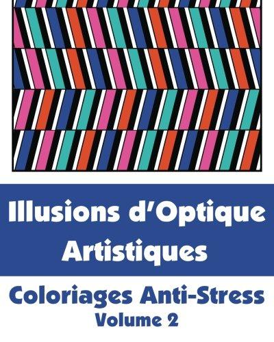 9781509100811: Illusions d'Optique Artistiques - Coloriages Anti-Stress (Volume 2)