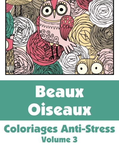 9781509101023: Beaux Oiseaux - Coloriages Anti-Stress (Volume 3)