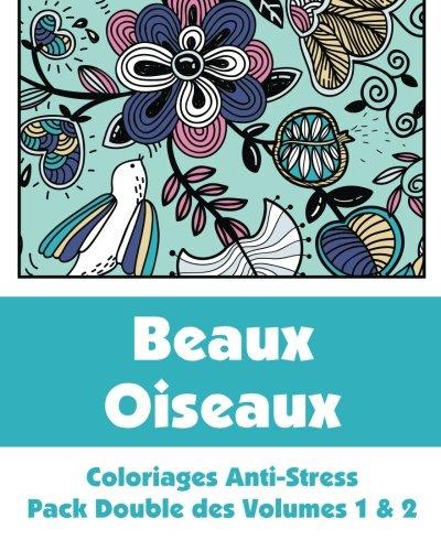 9781509101047: Beaux Oiseaux - Coloriages Anti-Stress - Pack Double des Volumes 1 & 2