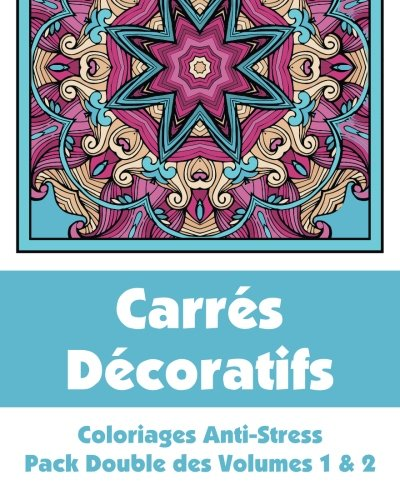 9781509101207: Carrés Décoratifs - Coloriages Anti-Stress - Pack Double des Volumes 1 & 2 (Livres de Coloriage Fun Artistique)
