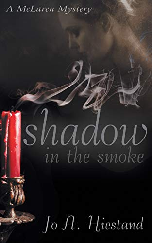 Shadow in the Smoke: Jo A. Hiestand