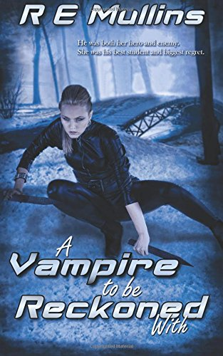A Vampire To Be Reckoned With: R E Mullins