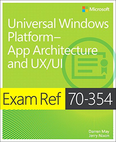 9781509301270: Exam Ref 70-354 Universal Windows Platform -- App Architecture and UX/UI