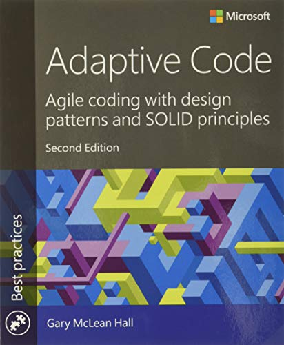 9781509302581: Adaptive Code: Agile coding with design patterns and SOLID principles (Best Practices)
