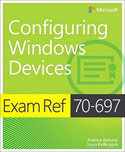 9781509303014: Exam Ref 70-697 Configuring Windows Devices