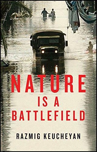 Nature is a Battlefield: Towards a Political: Razmig Keucheyan