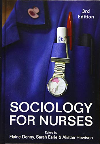 Sociology for Nurses 3E (Hardcover): Denny