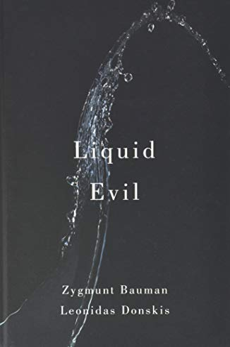 Liquid Evil: Bauman, Zygmunt; Donskis, Leonidas