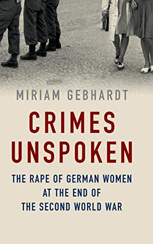 9781509511204: Crimes Unspoken: The Rape of German Women at the End of the Second World War