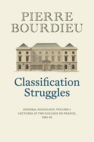 9781509513277: Classification Struggles: General Sociology, Volume 1 (1981-1982)