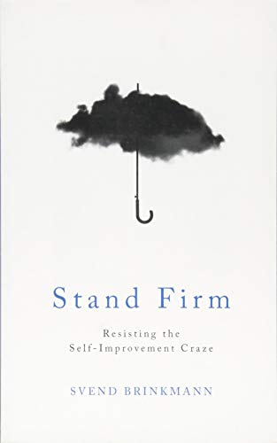 Download Stand Firm: Resisting the Self-Improvement Craze
