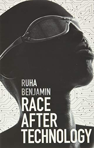9781509526406: Race After Technology: Abolitionist Tools for the New Jim Code