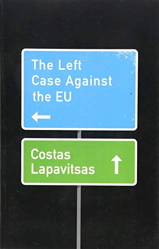 9781509531066: The Left Case Against the EU