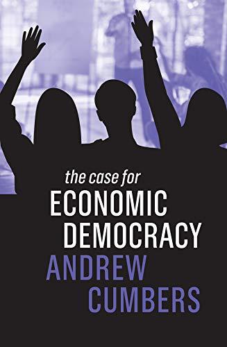 9781509533855: The Case for Economic Democracy