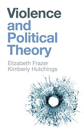 9781509536726: Violence and Political Theory