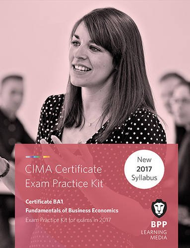 9781509706396: CIMA BA1 Fundamentals of Business Economics: Practice and Revision Kit