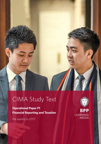 9781509706839: CIMA F1 Financial Reporting and Taxation: Study Text
