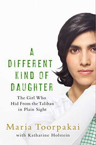 9781509800780: A Different Kind of Daughter: The Girl Who Hid From the Taliban in Plain Sight
