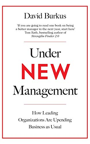 9781509801732: Under New Management: How Leading Organisations Are Upending Business as Usual