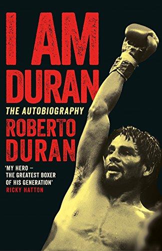 9781509802180: I Am Duran: The Autobiography of Roberto Duran