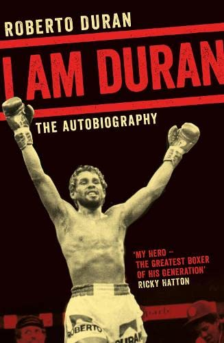 9781509802197: I Am Duran: The Autobiography of Roberto Duran