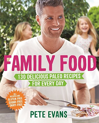 9781509803095: Family Food: 130 Delicious Paleo Recipes for Every Day