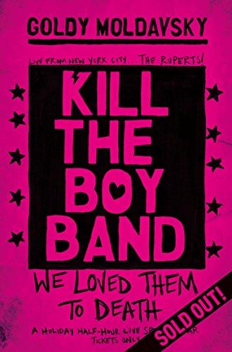 9781509804511: Kill the Boy Band