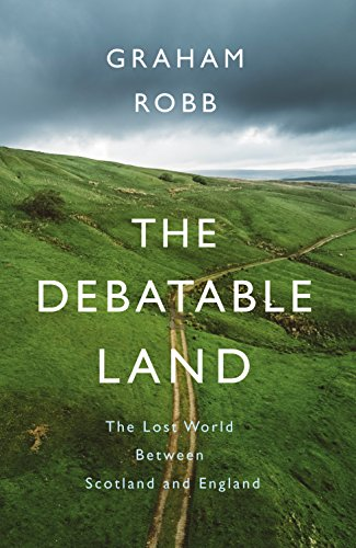 9781509804689: The Debatable Land: The Lost World Between Scotland and England
