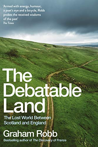 9781509804719: The Debatable Land: The Lost World Between Scotland and England