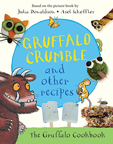 9781509804740: Gruffalo Crumble and Other Recipes