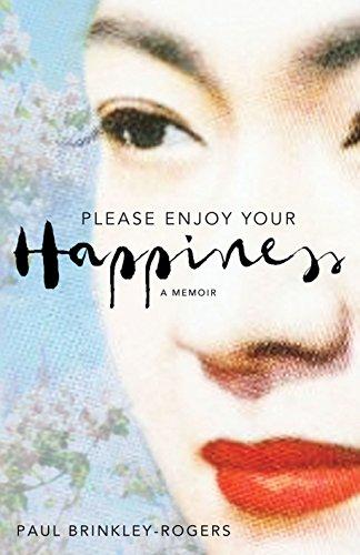 9781509806089: Please Enjoy Your Happiness: A Memoir