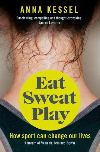 9781509808106: Eat Sweat Play: How Sport Can Change Our Lives