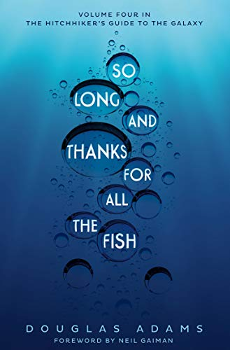 9781509808359: So Long, and Thanks for All the Fish (The Hitchhiker's Guide to the Galaxy)