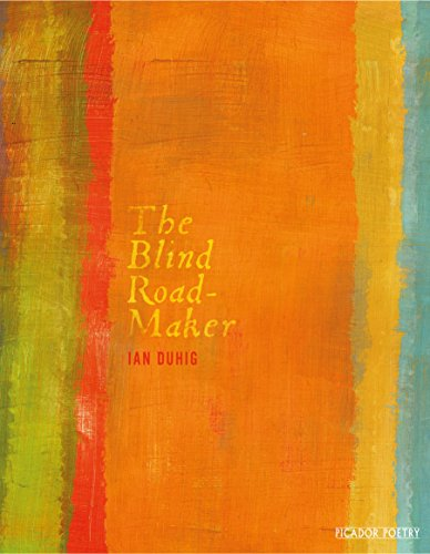 The Blind Roadmaker: Ian Duhig