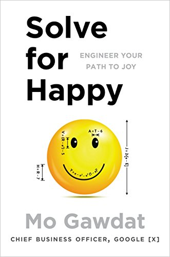 9781509809936: Solve For Happy: Engineer Your Path to Joy