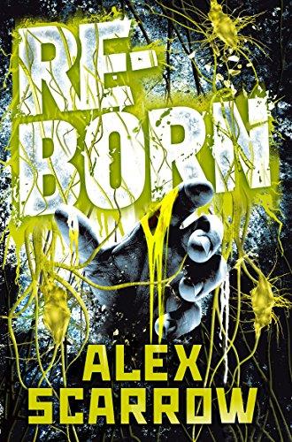REBORN (Remade): Alex Scarrow