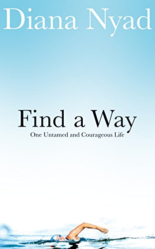 9781509813094: Find a Way: One Untamed and Courageous Life