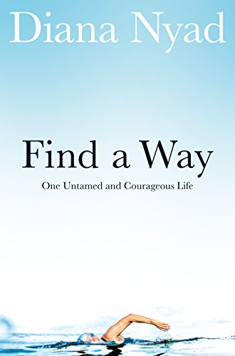 9781509813100: Find a Way: One Untamed and Courageous Life