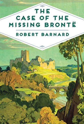 9781509813209: The Case of the Missing Bronte (Pan Heritage Classics)